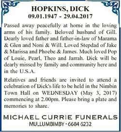 HOPKINS, DICK 09.01.1947 - 29.04.2017 Passed away peacefully at home in the loving arms of his famil...