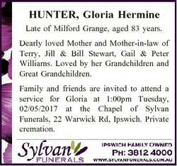 HUNTER, Gloria Hermine Late of Milford Grange, aged 83 years. Dearly loved Mother and Mother-in-law...