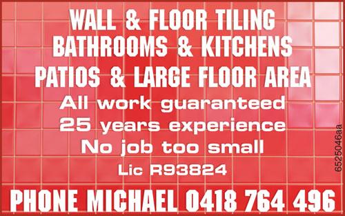 Wall & Floor Tiling Bathrooms & Kitchens Patios & Large Floor Area All work gua...