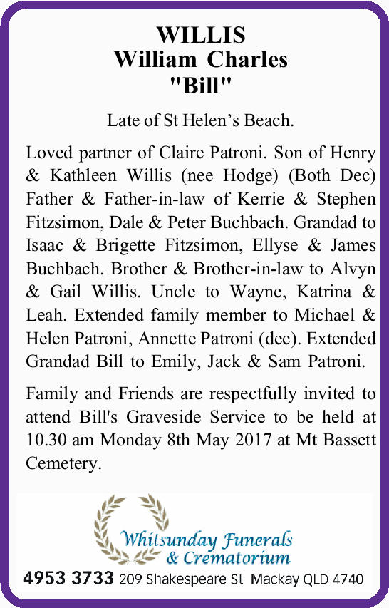 "WILLIS William Charles ""Bill"" Late of St Helen's Beach. Loved partner of Claire P..."