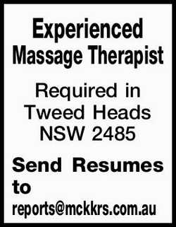 Required in Tweed Heads NSW 2485   Send Resumes to reports@mckkrs.com.au