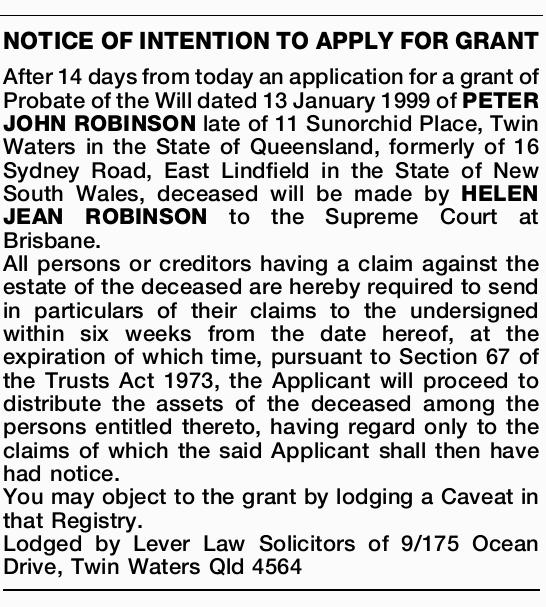 After 14 days from today an application for a grant of Probate of the Will dated 13 January 1999...