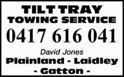 TILT TRAY TOWING SERVICE 0417616041 David Jones Plainland - Laidley - Gatton -