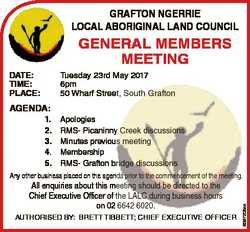 GRAFTON NGERRIE LOCAL ABORIGINAL LAND COUNCIL GENERAL MEMBERS MEETING DATE: TIME: PLACE: Tuesday 23r...
