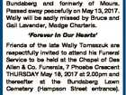 """TOMASZUK, Wasyl """"Wally"""". Aged 88 years. Late of R.S.L. Fairways, Bundaberg and formerly of Moura. Passed away peacefully on May 13, 2017. Wally will be sadly missed by Bruce and Gail Lavender, Madge Charteris. `Forever In Our Hearts' Friends of the late Wally Tomaszuk are respectfully invited to ..."""
