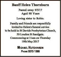 Banff Helen Thornburn Passed away 9/5/17 Aged 90 Years Loving sister to Robin. Family and Friends ar...