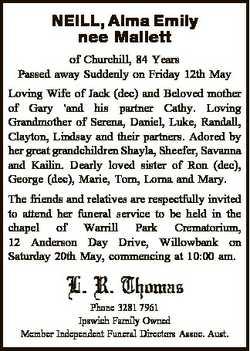 NEILL, Alma Emily nee Mallett of Churchill, 84 Years Passed away Suddenly on Friday 12th May Loving...