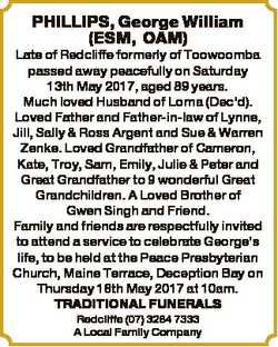 PHILLIPS, George William (ESM, OAM) Late of Redcliffe formerly of Toowoomba passed away peacefully o...