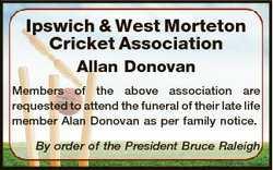 Ipswich & West Morteton Cricket Association Allan Donovan Members of the above association are r...