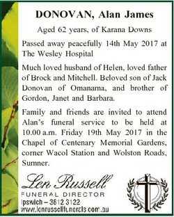 DONOVAN, Alan James Aged 62 years, of Karana Downs Passed away peacefully 14th May 2017 at The Wesle...