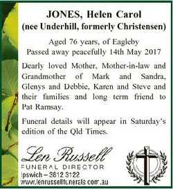 JONES, Helen Carol (nee Underhill, formerly Christensen) Aged 76 years, of Eagleby Passed away peace...