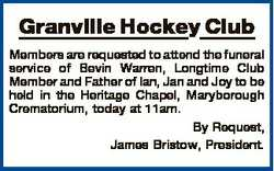 Granville Hockey Club Members are requested to attend the funeral service of Bevin Warren, Longtime...