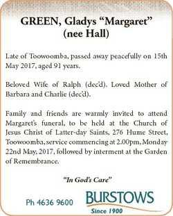 "GREEN, Gladys ""Margaret"" (nee Hall) Late of Toowoomba, passed away peacefully on 15th May..."