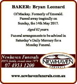 BAKER: Bryan Leonard Of Mackay. Formerly of Emerald. Passed away tragically on Sunday, the 14th May...