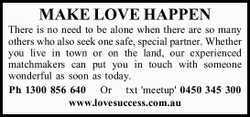 MAKE LOVE HAPPEN There is no need to be alone when there are so many others who also seek one saf...