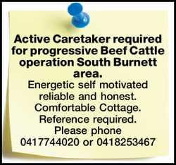Active Caretaker   required for progressive Beef Cattle operation South Burnett area.   E...