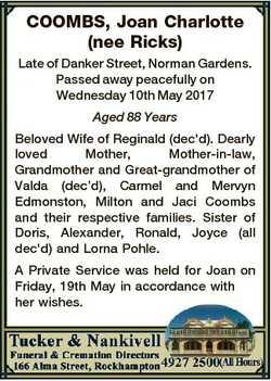 COOMBS, Joan Charlotte (nee Ricks) Late of Danker Street, Norman Gardens. Passed away peacefully on...