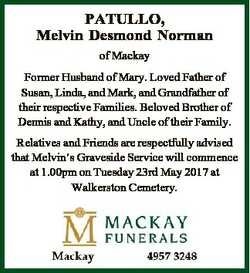PATULLO, Melvin Desmond Norman of Mackay Former Husband of Mary. Loved Father of Susan, Linda, and M...