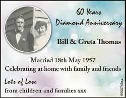 60 Years Diamond Anniversary Bill & Greta Thomas Lots of Love from children and families xxx 659...