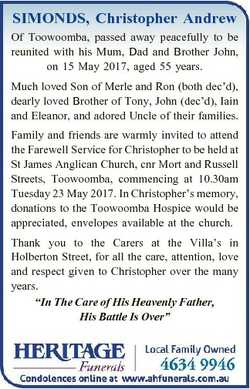 SIMONDS, Christopher Andrew Of Toowoomba, passed away peacefully to be reunited with his Mum, Dad an...