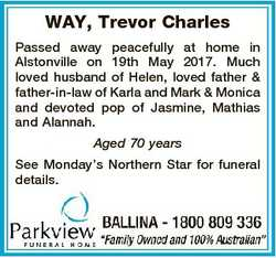 WAY, Trevor Charles Passed away peacefully at home in Alstonville on 19th May 2017. Much loved husba...