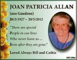 """JJOAN PATRICIA ALLAN (n nee Gaudron) 20/3/1927  20/5/2012 """"There are special People P in our li..."""