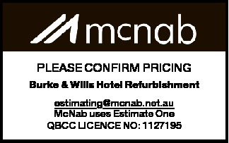 PLEASE CONFIRM PRICING   Burke & Wills Hotel Refurbishment   estimating@mcnab.net.au...