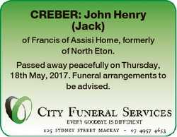 CREBER: John Henry (Jack) of Francis of Assisi Home, formerly of North Eton. Passed away peacefully...