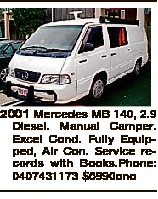 2001 Mercedes MB 140, 2.9 Diesel. Manual Camper. Excel Cond. Fully Equipped, Air Con. Service records with Books.Phone: 0407431173 $5990ono