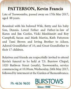 PATTERSON, Kevin Francis Late of Toowoomba, passed away on 17th May 2017, aged 88 years. Reunited wi...