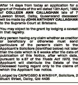 After 14 days from today an application for a grant of Probate of the will dated 13th April, 1983 of...