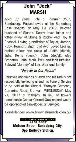 "John ""Jack"" MARSH Aged 77 years. Late of Rimmer Court, Bundaberg. Passed away at the Bunda..."