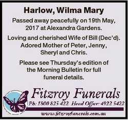 Harlow, Wilma Mary Passed away peacefully on 19th May, 2017 at Alexandra Gardens. Loving and cherish...