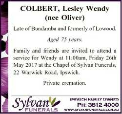 COLBERT, Lesley Wendy (nee Oliver) Late of Bundamba and formerly of Lowood. Aged 75 years. Family an...