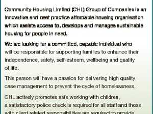 Family Support Worker Maryborough Community Housing Limited (CHL) Group of Companies is an innovative and best practice affordable housing organisation which assists access to, develops and manages sustainable housing for people in need. We are looking for a committed, capable individual who will be responsible for supporting families to enhance ...