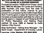 NOTICE OF INTENTION TO GIVE CONSENT TO A LEASE OF A CROWN RESERVE Pursuant to section 102(2) of the Crown Lands Act, 1989 the Minister for Lands and Forestry, after fourteen (14) days from the date of publication of this notice, intends to give consent to a proposal by ...