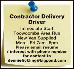 Contractor Delivery Driver Immediate Start Toowoomba Area Run New Van Supplied Mon - Fri 7am -5pm Pl...