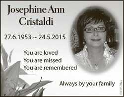 Josephine Ann Cristaldi 27.6.1953  24.5.2015 Always by your family 6602599aa You are loved You are m...