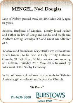 MENGEL, Noel Douglas Late of Nobby, passed away on 20th May 2017, aged 81 years. Beloved Husband of...