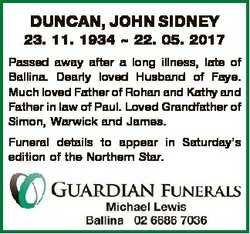 DUNCAN, JOHN SIDNEY 23. 11. 1934  22. 05. 2017 Passed away after a long illness, late of Ballina. De...