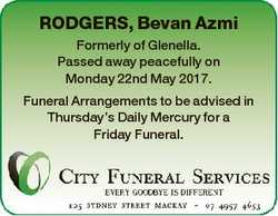 RODGERS, Bevan Azmi Formerly of Glenella. Passed away peacefully on Monday 22nd May 2017. Funeral Ar...