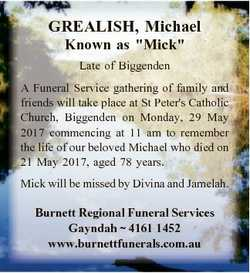 "GREALISH, Michael Known as ""Mick"" Late of Biggenden A Funeral Service gathering of family..."