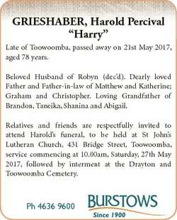 """GRIESHABER, Harold Percival """"Harry"""" Late of Toowoomba, passed away on 21st May 2017, aged..."""