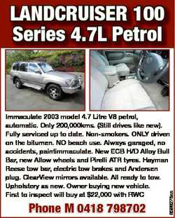 LANDCRUISER 100 Series 4.7L Petrol Phone M 0418 798702 6596278aa Immaculate 2003 model 4.7 Litre V8...
