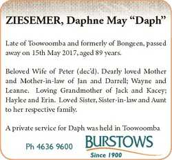 """ZIESEMER, Daphne May """"Daph"""" Late of Toowoomba and formerly of Bongeen, passed away on 15th..."""
