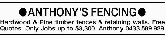 ●ANTHONY'S FENCING●   Hardwood & Softwood timber fences & retaining walls.  ...