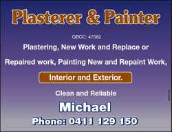 Plasterer & Painter QBCC: 47082 Plastering, New Work and Replace or Repaired work, Painting New...