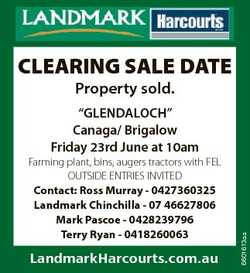 "CLEARING SALE DATE Property sold. ""GLENDALOCH"" Canaga/ Brigalow Friday 23rd June at 10am C..."