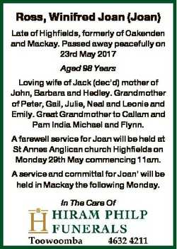 Ross, Winifred Joan (Joan) Late of Highfields, formerly of Oakenden and Mackay. Passed away peaceful...