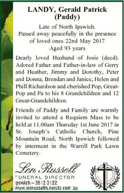 LANDY, Gerald Patrick (Paddy) Late of North Ipswich. Passed away peacefully in the presence of loved...